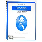 The Study of Lincoln, Christian Unit Study Guide