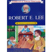 Robert E. Lee (Childhood of Famous Americans Series)