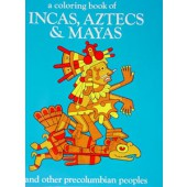 A Coloring Book of Incas, Aztecs, & Mayas