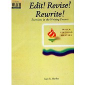 Edit! Revise! Rewrite: Exercises in the Writing Process
