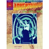 Choosing Your Way Through America's Past - Adventures From 1930'