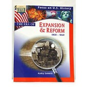Focus on U.S. History: The Era of Expansion and Reform