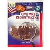 Focus on U.S. History: The Era of the Civil War and Reconstructi