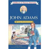 John Adams: Young Revolutionary (Childhood of Famous Americans Series)