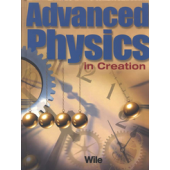 Advanced Physics in Creation Student Textbook Only (Apologia)