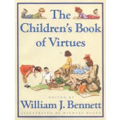 The Children's Book of Virtues by William J. Bennett