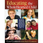Educating the Wholehearted Child 3rd Edition