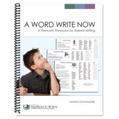 IEW A Word Write Now: A Thematic Thesaurus for Stylized Writing