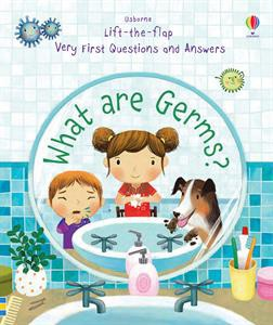 Usborne Lift-the-Flap Very First Questions and Answers: What are Germs?