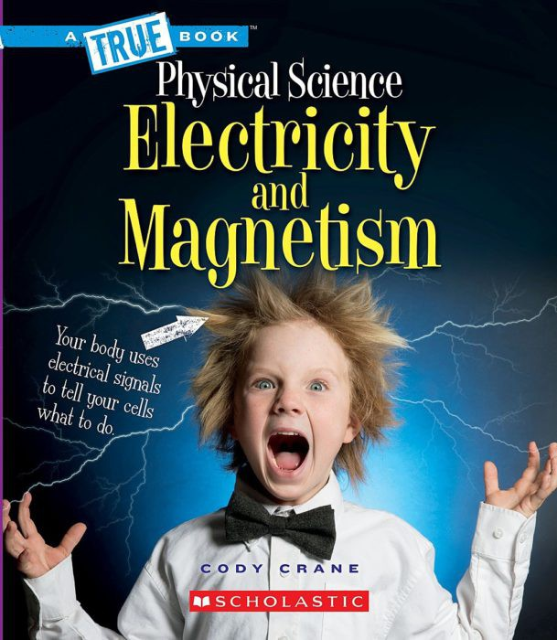 A True Book-Physical Science: Electricity and Magnetism