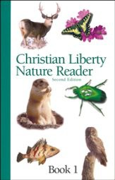 Christian Liberty Nature Reader  Book 1 Grade 1