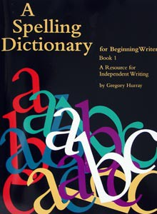 A Spelling Dictionary For Beginnng Writers