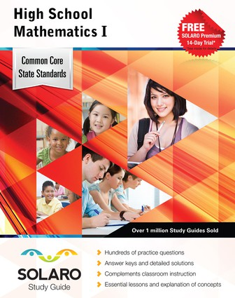 Common Core High School Mathematics I (Solaro Study Guide)