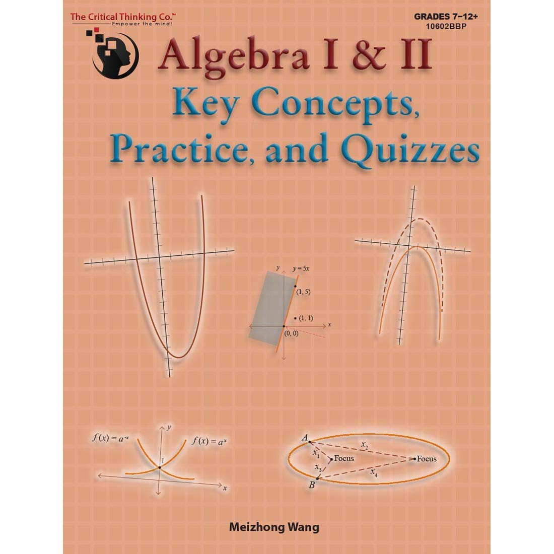 Algebra I & II Key Concepts, Practice, and Quizzes (Grades 7-12) The Critical Thinking Company