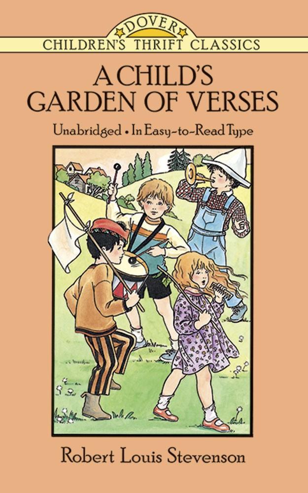A Child's Garden of Verses By: Robert Louis Stevenson