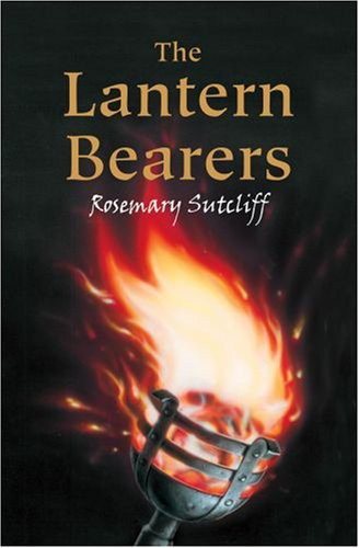 The Lantern Bearers (The Roman Britain Trilogy Book 3) Macmillan Publishing