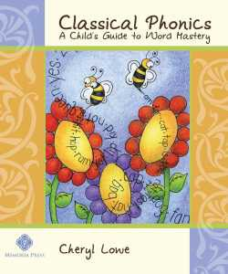 Classical Phonics: A Child's Guide to Word Mastery
