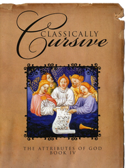 Classically Cursive Book 4: The Attributes of God