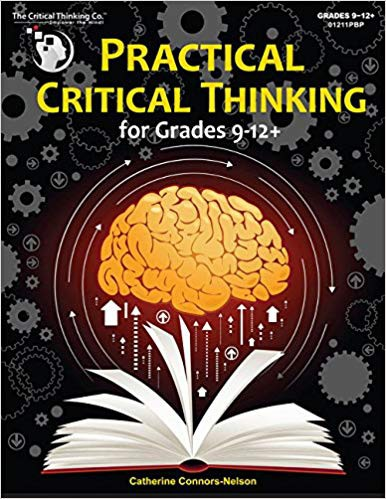 Practical Critical Thinking - Problem-Solving, Reasoning, Logic, Arguments (Student Book) The Critical Thinking Company