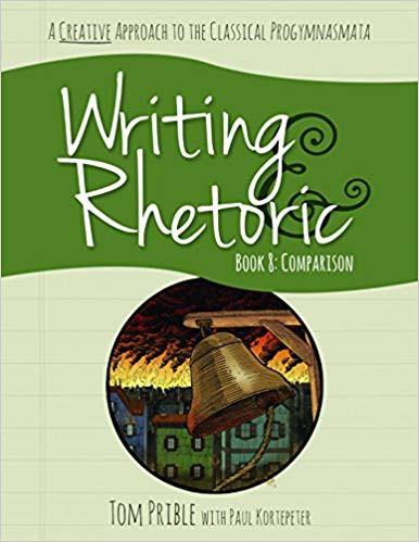 Writing & Rhetoric Book 8: Comparison - Classic Academic Press