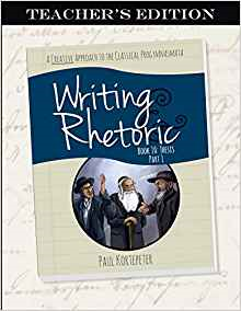 Writing & Rhetoric Book 10: Thesis Part 1 Teacher's Edition