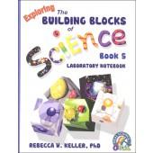 Exploring the Building Blocks of Science Book 5 Laboratory Workbook (Grade 5)
