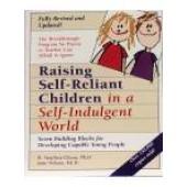 Raising Self Reliant Children in a Self-Indulgent World
