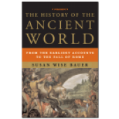 The History of the Ancient World Text by Susan Wise Bauer