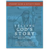 Telling God's Story Year One Activity Book: Meeting Jesus Student Guide & Activity Pages