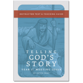 Telling God's Story, Year One: Instructor Text and Teaching Guide