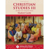 Christian Studies III Student Book, Third Edition Memoria Press