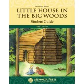 Little House in the Big Woods Student Guide-Memoria Press