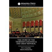 The Story of the Thirteen Colonies & the Great Republic Text, Third Edition