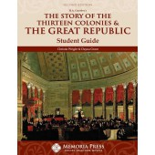 The Story of the Thirteen Colonies & the Great Republic Student Guide, Second Edition