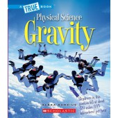A True Book-Physical Science: Gravity