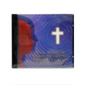 Our Attitude Toward Christian Home Education Audio CD