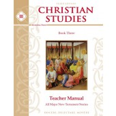 Christian Studies III Teacher Manual, Third Edition Memoria Press