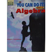 The You Can Do It! Guide to Algebra