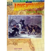 Choosing Your Way Through America's Past - Adventures From the 1