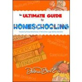 Ultimate Guide to Homeschooling by Debra Bell (Apologia)