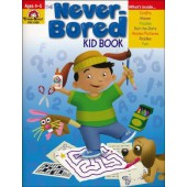 The Never-Bored Kid Book, Ages 4-5  Evan-Moor
