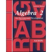 Saxon Algebra 2 Solutions Manual (3rd Edition)
