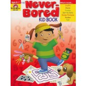 The Never-Bored Kid Book, Ages 6-7  Evan-Moor
