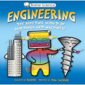 BASHER SCIENCE: ENGINEERING The Riveting World of Buildings and Machines