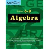 Kumon Algebra: Grades 6-8