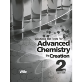 Advanced Chemistry in Creation 2nd Edition Solutions Manual (Apologia)
