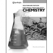 Exploring Creation with Chemistry 3rd Edition Solutions and Test Manual (Apologia)
