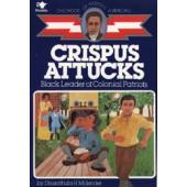 Crispus Attacks (Childhood of Famous Americans)