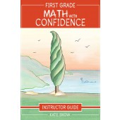 First Grade Math with Confidence Instructor Guide- The Well-Trained Mind