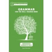 Grammar for the Well-Trained Mind: Comprehensive Handbook of Rules by Susan Wise-Bauer